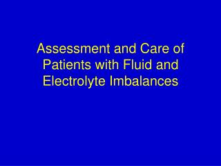 Assessment and Care of Patients with Fluid and Electrolyte Imbalances