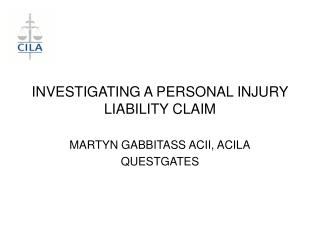 INVESTIGATING A PERSONAL INJURY LIABILITY CLAIM