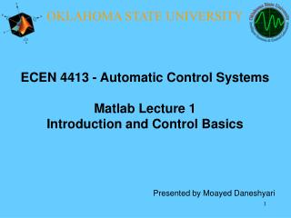 ECEN 4413 - Automatic Control Systems Matlab Lecture 1 Introduction and Control Basics