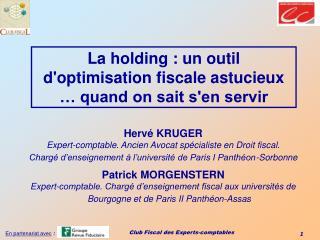 La holding : un outil d'optimisation fiscale astucieux … quand on sait s'en servir
