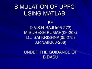 SIMULATION OF UPFC   USING MATLAB