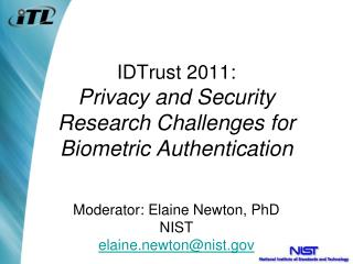 IDTrust 2011: Privacy and Security Research Challenges for Biometric Authentication