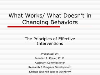 What Works/ What Doesn't in Changing Behaviors