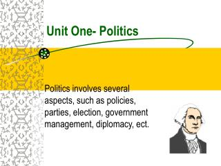 Unit One- Politics
