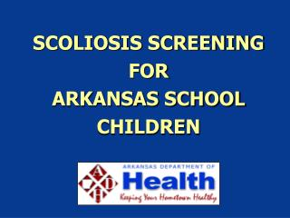 SCOLIOSIS SCREENING FOR  ARKANSAS SCHOOL CHILDREN