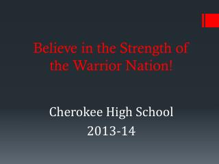 Believe in the Strength of the Warrior Nation!