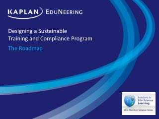 Designing a Sustainable  Training and Compliance Program
