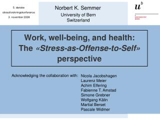 Work, well-being, and health:  The  «Stress-as-Offense-to-Self»  perspective