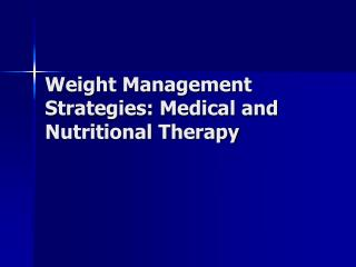 Weight Management Strategies: Medical and Nutritional Therapy