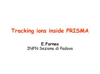 Tracking ions inside PRISMA