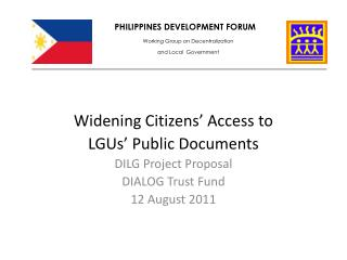 Widening Citizens' Access to LGUs' Public Documents DILG Project Proposal DIALOG Trust Fund