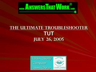 The Ultimate Troubleshooter TUT July 26, 2005