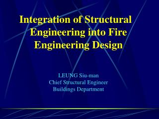 Integration of Structural Engineering into Fire Engineering Design