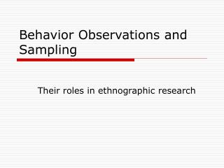 Behavior Observations and Sampling