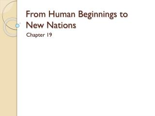 From Human Beginnings to New Nations