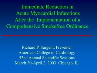 Immediate Reduction in  Acute Myocardial Infarctions  After the  Implementation of a Comprehensive Smokefree Ordinance