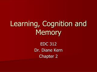 Learning, Cognition and Memory
