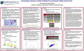 ASSESSING SEARCH TERM STRENGTH IN SPOKEN TERM DETECTION Amir  Harati  and Joseph Picone