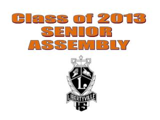 Class of 2013 SENIOR  ASSEMBLY