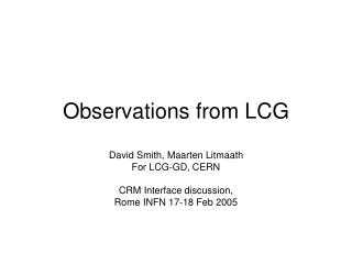 Observations from LCG