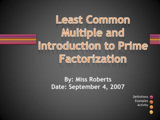 Least Common Multiple and Introduction to Prime Factorization