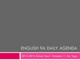 English 9A Daily Agenda