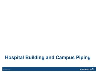 Hospital Building and Campus Piping
