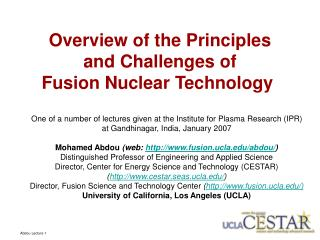 Overview of the Principles  and Challenges of  Fusion Nuclear Technology