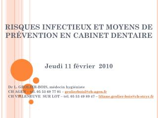 RISQUES INFECTIEUX ET MOYENS DE PRÉVENTION EN CABINET DENTAIRE Jeudi 11 février  2010
