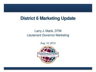 District 6 Marketing Update