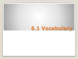 6.1 Vocabulary