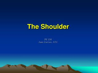 The Shoulder  PE 236 Juan Cuevas, ATC