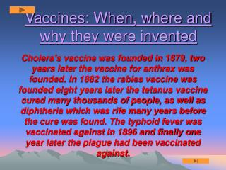 Vaccines: When, where and why they were invented