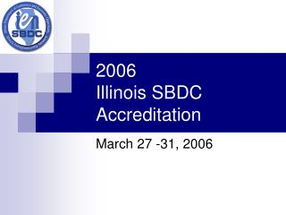 2006  Illinois SBDC Accreditation