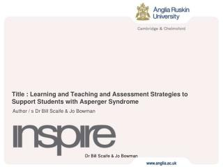 Title : Learning and Teaching and Assessment Strategies to Support Students with Asperger Syndrome