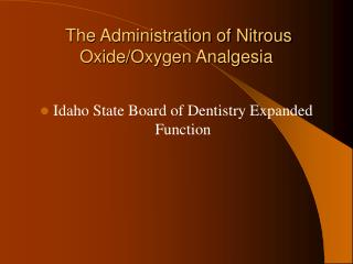 The Administration of Nitrous Oxide/Oxygen Analgesia