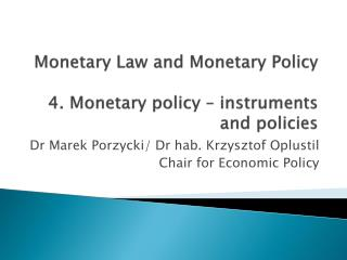 Monetary Law and Monetary Policy 4. Monetary policy – instruments and policies