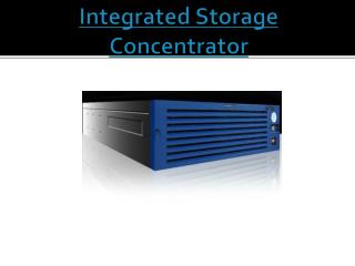 Integrated Storage Concentrator