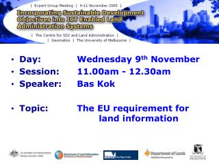 Day:  		Wednesday 9 th  November Session:  	11.00am - 12.30am Speaker:  	Bas Kok