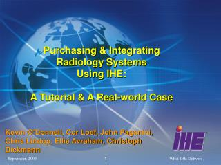 Purchasing & Integrating Radiology Systems Using IHE:  A Tutorial & A Real-world Case