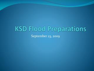 KSD Flood Preparations