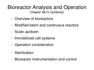 Bioreactor Analysis and Operation Chapter 9&10 (textbook)