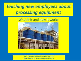 Teaching new employees about processing equipment