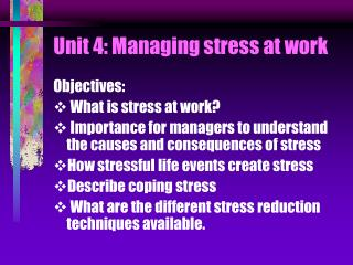 Unit 4: Managing stress at work