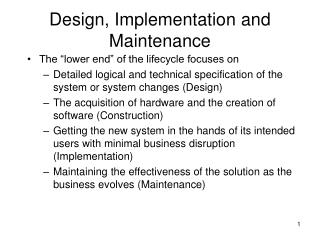 Design, Implementation and Maintenance