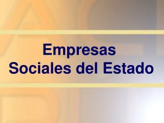 Empresa s Social es del Estad o