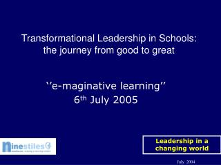 Transformational Leadership in Schools: the journey from good to great