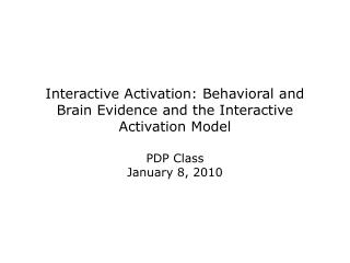 Interactive Activation: Behavioral and Brain Evidence and the Interactive Activation Model