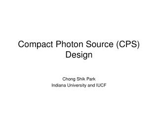 Compact Photon Source (CPS) Design