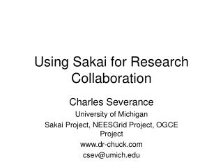 Using Sakai for Research Collaboration